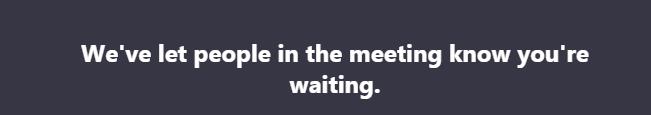 Teams Wait Message